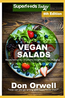 Vegan Salads: Over 65 Vegan Quick and Easy Gluten Free Low Cholesterol Whole Foods Recipes full of Antioxidants and Phytoc...