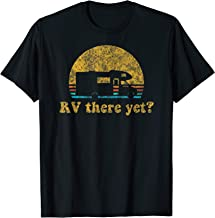 Retro Sunset RV There Yet Camping Gift Vintage T-Shirt