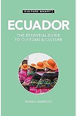 Ecuador - Culture Smart!: The Essential Guide to Customs & Culture Kindle Edition