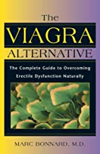 Viagra Alternative: The Complete Guide to Overcoming Impotence Naturally