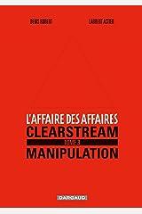 L'affaire des affaires - Tome 3 - Clearstream manipulation (Affaire des affaires (L')) Format Kindle