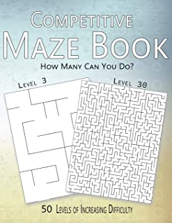 Competitive Maze Book, How Many Can You Do?: 50 Levels of Increasing Difficulty (Allen's Competitive Maze Books)