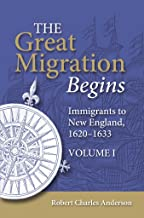 The Great Migration Begins: Immigrants to New England, 1620-1633. Softcover