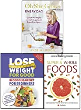 oh she glows every day and hidden healing powers of super and lose weight for good 3 books collection set -blood sugar die...