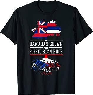 Hawaii Inspired Hawaiian Grown with Puerto Rican Roots T-Shirt