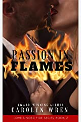 Passion In Flames (Love Under Fire Series Book 2) Kindle Edition