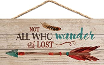 Not All Who Wander are Lost Arrow Feather 5 x 10 inch Wood Plank Design Hanging Sign