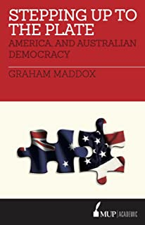 Stepping Up to the Plate: America and Australian Democracy