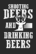 Shooting Deers And Drinking Beers: 120 pages of lined notebook for deer hunter notebook,hunt season journal or hunting lover journal for men and women