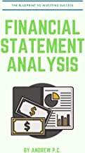 Financial Statement Analysis: The Blueprint For Investing Success