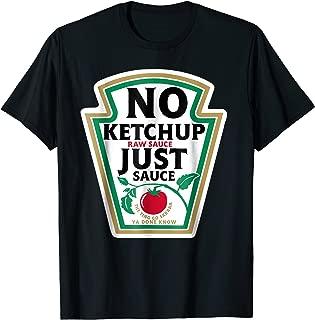 no ketchup just sauce shirt