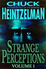 Strange Perceptions - Vol 1 Kindle Edition