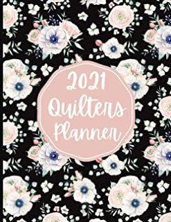 2021 Quilters Planner: Project Planner For Quilt Lovers, Pattern A Day For Quilting, Christmas and Birthday Gift Ideas For...