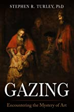 Gazing: Encountering the Mystery of Art