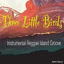 Three Little Birds (Instrumental Reggae Island Groove)