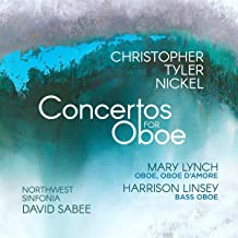 Christopher Tyler Nickel: Concertos For Oboe