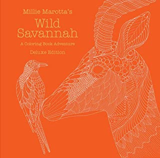 Millie Marotta's Wild Savannah: Deluxe Edition: A Coloring Book Adventure (A Millie Marotta Adult Coloring Book)