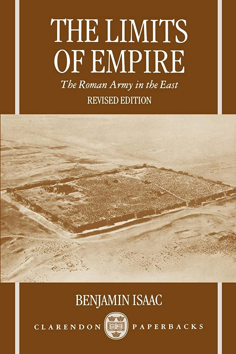 悲劇デコラティブ溶けたThe Limits of Empire: The Roman Army in the East (Clarendon Paperbacks)