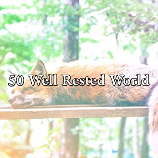50 Well Rested World