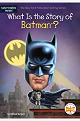 What Is the Story of Batman? (What Is the Story Of?) Kindle Edition