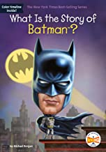 What Is the Story of Batman? (What Is the Story Of?)