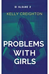 Problems with Girls (DI Sloane Book 2) Kindle Edition