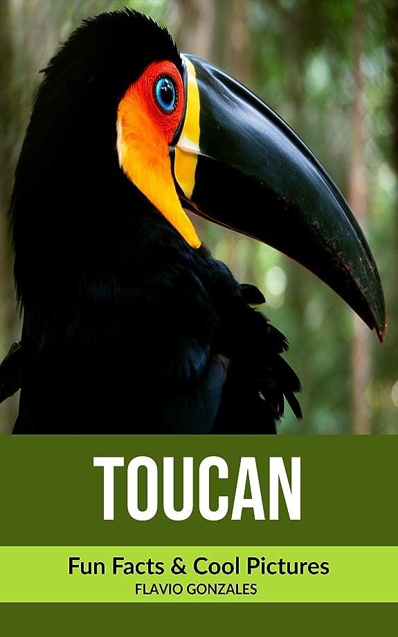 伝染性細部引き受けるToucan: Fun Facts & Cool Pictures (English Edition)