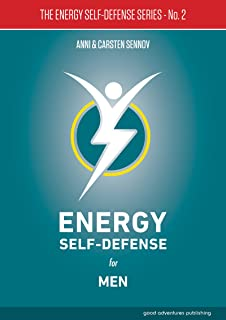 Energy Self-Defense for Men (The Energy Self-Defense Series Book 2) (English Edition)