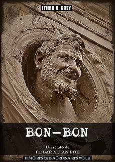 Bon-Bon: Un relato de Edgar Allan Poe (Traducción, portada, notas y contexto histórico por Ithan H. Grey) [Spanish Edition] [Incluye material gráfico y ... inglés] (Histoires Extraordinaires nº 10)