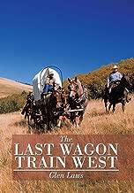 last wagon train west