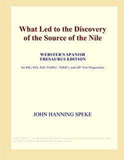 What Led to the Discovery of the Source of the Nile (Webster's Spanish Thesaurus Edition)