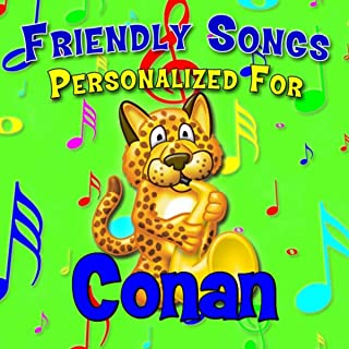 Friendly Songs - Personalized For Conan