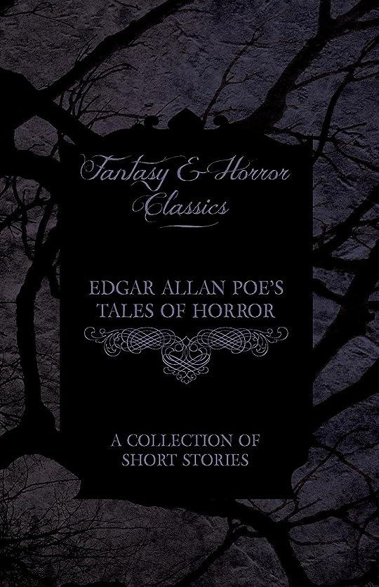 ピークマーガレットミッチェルカスケードEdgar Allan Poe's Tales of Horror - A Collection of Short Stories (Fantasy and Horror Classics)