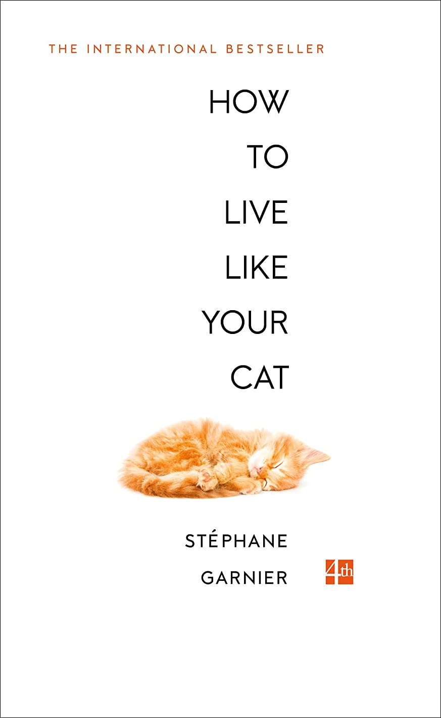 How to Live Like Your Cat (English Edition)