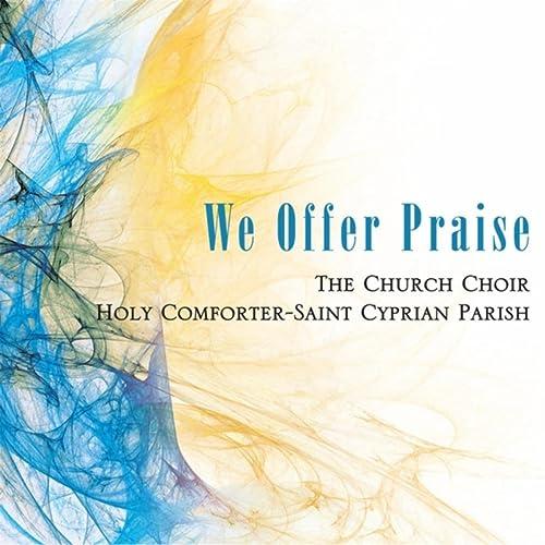 We Offer Praise