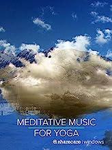 Meditative Music For Yoga