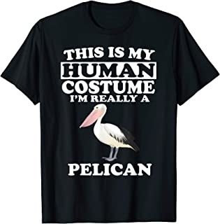 This Is My Human Costume I'm Really A Pelican  T-Shirt