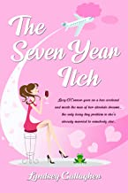 THE SEVEN YEAR ITCH: Lucy O'Connor goes on a hen weekend and meets the man of her absolute dreams… the only teeny tiny pro...