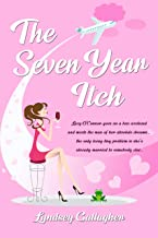 THE SEVEN YEAR ITCH: Lucy O'Connor goes on a hen weekend and meets the man of her absolute dreams… the only teeny tiny problem is she's already married to somebody else...