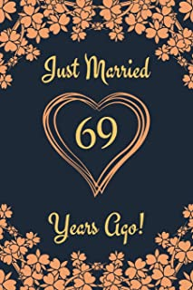 69th Anniversary Journal: Lined Journal / Notebook 69th Anniversary Gifts for Her and Him - Funny 69 Year Wedding Anniversary Celebration Gift - Just Married 69 Years Ago