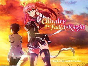 Chivalry of a Failed Knight (English Subtitled)