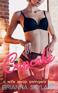 Cupcake: A Wife Swap Swingers Tale (Taboo Fantasies Book 4) (English Edition)