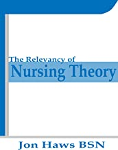 The Relevancy of Nursing Theory: Novice to Expert