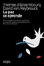 La paz se aprende: Comunicación no violenta, mindfulness y compasión: prácticas para el desarrollo de una cultura de paz (Spanish Edition)