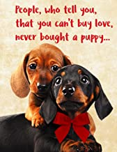 People, who tell you, that you can't buy love, never bought a puppy: 8.5x11 inches 130 lined pages notebook, notepad, comp...