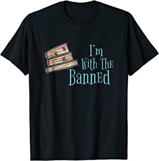 I'm With The Banned Book Lovers Political Statement Apparel