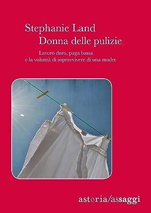 Donna delle pulizie: Lavoro duro, paga bassa e la volontà di sopravvivere di una madre