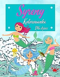 Syrenka Kolorowanka dla dzieci: Syrenki Książka aktywności dla dzieci w wieku 4-8 lat. Ten Super Zabawa Syrenki Kolorowank...