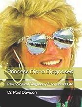 Princess Diana Diagnosed: Psychological Diagnosis of Her Secret Life