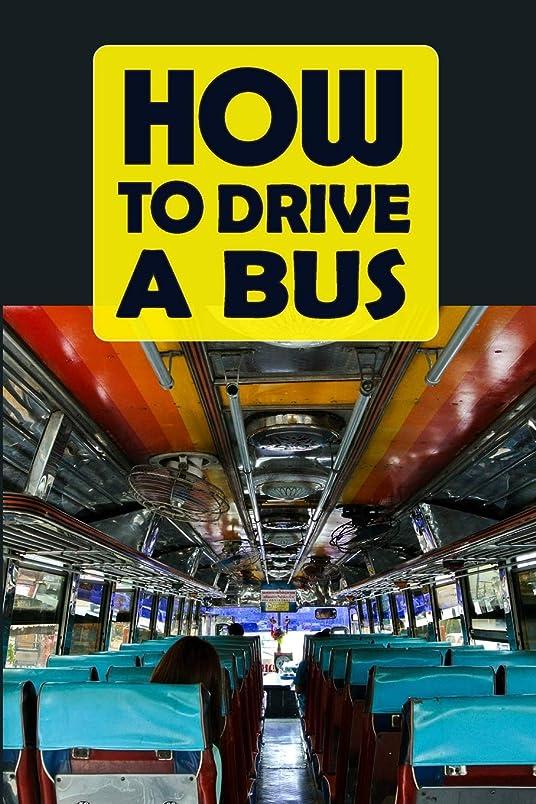 維持もつれ用量How To Drive A Bus: Best Gag Gift For Bus Drivers To Prank Passengers - Blank Wide Ruled Line Notebook (Gag Gifts Stationery)